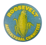 Roosevelt Agriculture Committee Political Button Museum