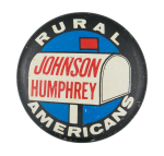 Rural Americans Johnson Humphrey Political Button Museum