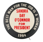 Sandra Day O'Connor for President Political Button Museum