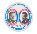 Save America Vote Democrat Political Button Museum