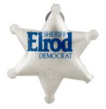 Sheriff Elrod Democrat Sheriff Badge Political Button Museum
