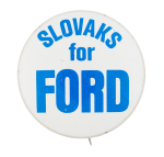Slovaks for Ford Political Button Museum