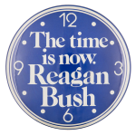 The Time is Now Reagan Bush Political Button Museum