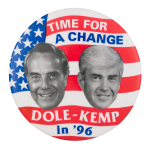 Time for Change Dole Kemp in '96 Political Button Museum