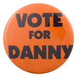 Vote For Danny Political Button Museum