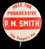 Vote for Progressive P.M. Smith Political Button Museum
