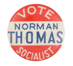 Vote Norman Thomas Socialist Political Button Museum