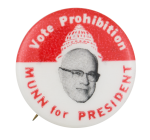 Vote Prohibition Munn Political Button Museum