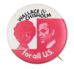 Wallace and Chisholm for all U.S. Political Button Museum