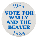Wally And The Beaver Political Button Museum