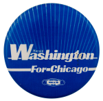 Washington For Chicago Political Busy Beaver Button Museum