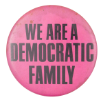 We are a Democratic Family Political Button Museum