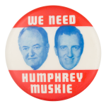 We Need Humphrey Muskie Political Button Museum