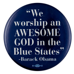 We Worship an Awesome God in the Blue States Political Busy Beaver Button Museum