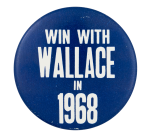 Win with Wallace in 1968 Political Button Museum