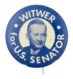 Witwer for U.S. Senator Political Button Museum
