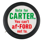You Can't af-Ford Not To Political Button Museum