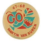 GO Martin Van Buren 67-68 Schools Button Museum