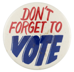 Don't Forget To Vote Social Lubricator Busy Beaver Button Museum