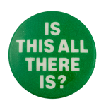 Is This All There Is Ice Breakers Busy Beaver Button Museum
