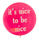 It's Nice to be Nice Social Lubricators Button Museum