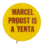 Marcel Proust is a Yenta Social Lubricators Button Museum