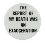 Report of My Death Social Lubricators Button Museum