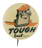 Tough But Advertising Button Museum