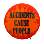 Accidents Cause People Social Lubricators button museum