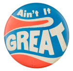 Ain't It Great Social Lubricators Button Museum