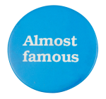 Almost Famous Social Lubricators Button Museum