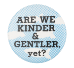 Are We Kinder Social Lubricator Button Museum