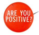Are You Positive Social Lubricator Button Museum