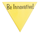 Be Innovative Triangle Advertising Busy Beaver Button Museum