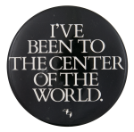 Been to the Center of the World Ice Breakers Button Museum