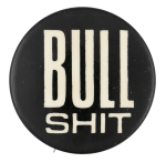 Bull Shit Social Lubricator Button Museum