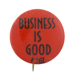 Business Is Good Pink Social Lubricators Button Museum
