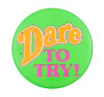 Dare to Try Ice Breakers Button Museum
