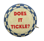 Does It Tickle Social Lubricators Button Museum