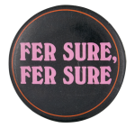 Fer Sure Social Lubricator Button Museum
