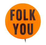 Folk You Ice Breakers Button Museum