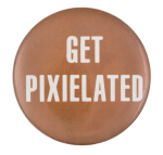 Get Pixelated Social Lubricator Button Museum