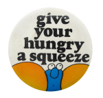 Give Your Hungry A Squeeze Ice Breakers Button Museum