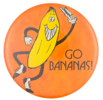 Go Bananas Social Lubricator Button Museum