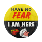 Have No Fear Social Lubricators Button Museum