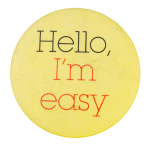 Hello I'm Easy Social Lubricators Button Museum