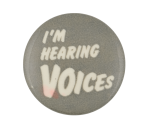 I'm Hearing Voices Social Lubricators Button Museum