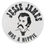 Jesse James Was A Hippie Ice Breakers Button Museum