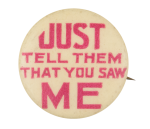 Just Tell Them Social Lubricators Button Museum