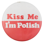Kiss Me I'm Polish Ice Breakers Button Museum